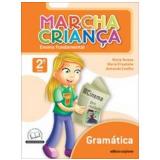 Marcha Crian�a Gram�tica - 2� Ano - Ensino Fundamental I - Armando Coelho de Carvalho Neto, Maria Elisabete Martins Antunes, Maria Teresa Marisco