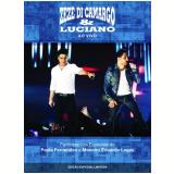 Zezé Di Camargo e Luciano - 20 Anos de Sucesso (DVD) - Zezé Di Camargo e Luciano
