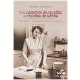 Dos Cadernos De Receitas As Receitas De Latinha - Debora Oliveira