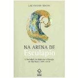 Na Arena De Esculapio - Luiz Antonio Teixeira