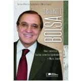 O ASSUNTO É BOLSA - UMA CONVERSA COM CARLOS ALBERTO SARDENBERG E MARA LUQUET - 1ª edição (Ebook) - Carlos Alberto Sardenberg