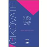O mal, o bem e mais além (Ebook) - Flávio Gikovate