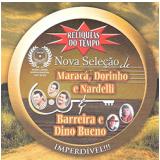 Relíquias Do Tempo (CD) - Barreira & Dino Bueno - Maracá, Dorinho & Nardeli