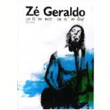 Zé Geraldo - Um Pé No Mato  Um Pé No Rock (DVD) - Zé Geraldo