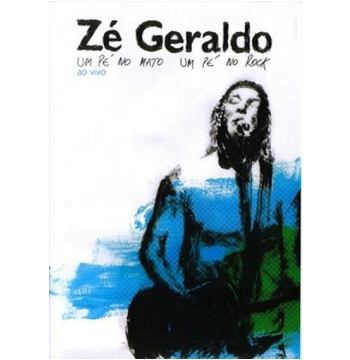 Zé Geraldo - Um Pé No Mato  Um Pé No Rock (DVD)