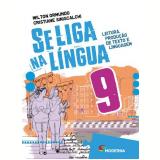 Se Liga Na Língua - 9º Ano - Ensino Fundamental II - Wilton Ormundo, Cristiane Siniscalchi