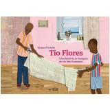 Tio Flores - Uma História às Margens do Rio São Francisco - Eymard Toledo