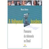 A Hollywood Brasileira - Mauro Alencar