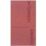 Vermelho Amargo - Bartolomeu Campos de Queirós