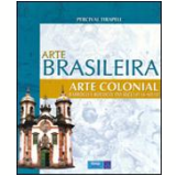 Arte Colonial -  Barroco e Rococó - Percival Tirapeli