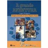 A Grande Aventura - 2� Ano/1� S�rie - Ensino Fundamental I - Regina Carvalho, Vera R. Anson