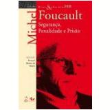 Segurança, Penalidade E Prisao - Michel Foucault