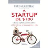 A Startup de $100 - Chris Guillebeau