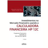 Investimentos No Mercado Financeiro Usando A Calculadora Financeira Hp 12c -