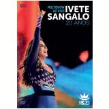 Ivete Sangalo  - Multishow ao Vivo -  20 Anos - Duplo (DVD) - Ivete Sangalo