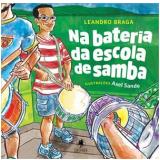Na Bateria Da Escola De Samba - Leandro Braga
