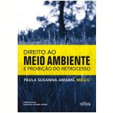 Direito Ao Meio Ambiente E Proibição Do Retrocesso - Paula Susanna Amaral Mello