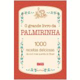 O Grande Livro da Palmirinha - Palmira Nery da Silva Onofre