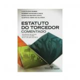 Estatuto Do Torcedor Comentado - Luiz Fl�vio Gomes, Rog�rio Sanches Cunha, Ronaldo Batista Pinto ...
