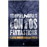 Os Melhores Contos Fantásticos - Flávio Moreira da Costa