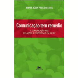 Livros - Estudos & Tendências - Comunicação Tem Remédio - Maria Julia Paes da Silva - 9788515025534