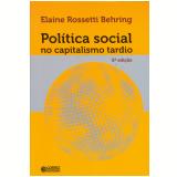 Política Social No Capitalismo Tardio - Elaine Rossetti Behring