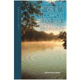 Os 5 Corpos do Ser Humano (Ebook) - Junji Miyaura