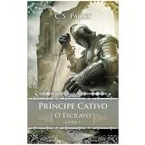 Príncipe Cativo - O Escravo (Vol. 1) - C. S. Pacat