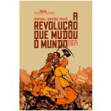A Revolução que Mudou o Mundo - Rússia, 1917 - Daniel Aarao Reis