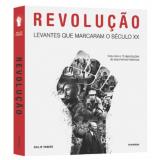 Revolução - Levantes que Marcaram o Século XX - Philip Parker