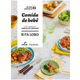 Comida de Bebê - Uma Introdução à Comida de Verdade - Rita Lobo