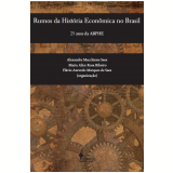 Rumos da História Econômica no Brasil - 25 Anos da Abphe -