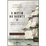 O Motim no Bounty - Caroline Alexander