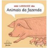 Mini Larousse dos Animais da Fazenda - Larousse