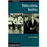 Política Externa Brasileira - Leticia Pinheiro