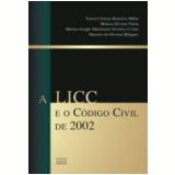 A Licc e o C�digo Civil de 2002 - Thereza Cristina Monteiro Mafra