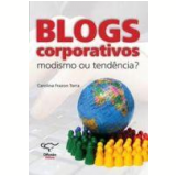 Blogs Corporativos Modimos ou Tendência? - Carolina Frazon Terra