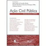A��o Civil P�blica 20 Anos da Lei N. 7347/85 - Jo�o Carlos de Carvalho Rocha, Tarciscio Humberto Henriques Filho