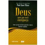 Deus Quer que Você Enriqueça - Paul Zane Pilzer