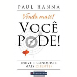 Venda Mais! Voc� Pode! - Paul Hanna