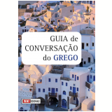 Guia de Conversação do Grego - Eurides Avance de Souza