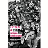 Futebol e Relação de Consumo - Antonio Rodrigues do Nascimento