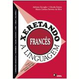 Xeretando a Linguagem Em Frances - Adriana Zavaglia