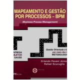 Mapeamento E Gestao De Processos - Bpm Gestao Orientada A Entrega Por Meio De Objetos - Orlando Pavani Junior