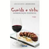 Comida E Vinho Harmonizaçao Essencial - José Ivan Santos