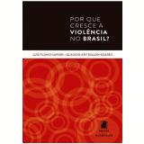 Por Que Cresce A Violencia No Brasil? - Glaucio Ary Dillon Soares