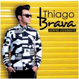 Thiago Brava - Sempre Diferente (CD) - Thiago Brava