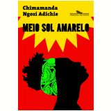 Meio Sol Amarelo - Chimamanda Ngozi Adichie