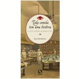 Toda Comida Tem Uma História - Joana Monteleone
