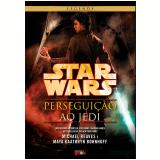 Star Wars - Perseguição ao Jedi - Michael Reaves, Maya Kaathryn Bohnhoff